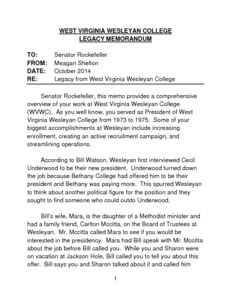 "[""The \""West Virginia Wesleyan college Legacy Memorandum\"" provides a comprehensive overview of Senator John D. (Jay) Rockefeller's work as President of West Virginia Wesleyan College from 1973 to 1975, including his efforts to increase enrollment, create an active recruitment campaign, and streamline operations.""]%"